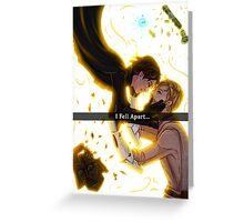 .: I fell apart:. Greeting Card