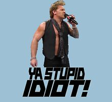 You Stupid Idiot-Jericho Unisex T-Shirt