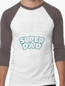History Teacher By Day Superdad By Night. Father's Day Gift For Dad. Men's Baseball ¾ T-Shirt
