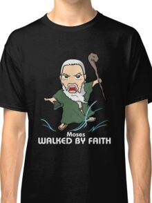 Walked by Faith (Moses) *WHITE TEXT* Classic T-Shirt