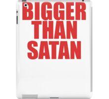 Bigger Than Satan iPad Case/Skin