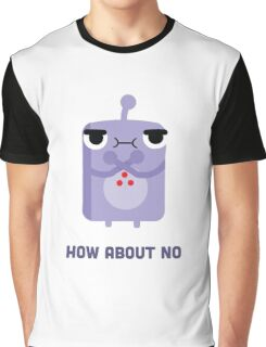 How About No Graphic T-Shirt