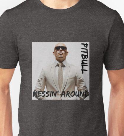 Messin' Around / Pitbull.  Unisex T-Shirt