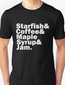 Starfish & Coffee & Maple Syrup & Jam T-Shirt