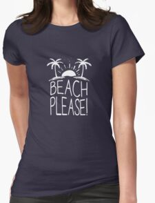 Beach Please funny logo Womens Fitted T-Shirt