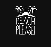 Beach Please funny logo Unisex T-Shirt