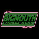 Bigmouth Strikes Again by Antatomic