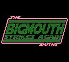 Bigmouth Strikes Again by Antatomic