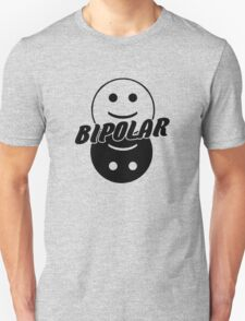 Bipolar t shirt Tee Mens Womens Ladies Funny Humor Gift Present Unisex T-Shirt
