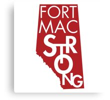 Fort Mac Strong Canvas Print