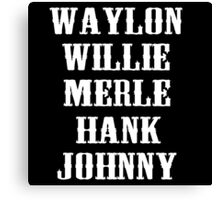 THE ORIGINAL Waylon Jennings Merle Haggard Willie Nelson Hank Williams Johnny Cash Country Legend Canvas Print