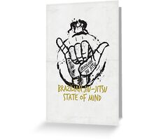 Jiu-Jitsu state of mind Greeting Card