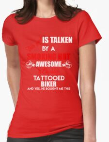 This Girl Is Taken By A Smoking Hot Awesome And Chubby Tattooed Biker Womens T-Shirt