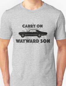 Carry on Wayward Son  Unisex T-Shirt