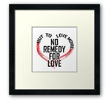 Remedy for Love Framed Print