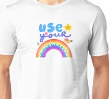 Use your imagination Unisex T-Shirt