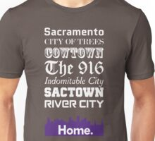 Sacramento Is My Home. Unisex T-Shirt