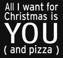 All I Want for Christmas is You And Pizza Kids Tee