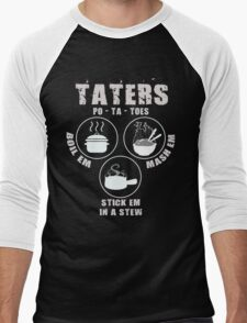 Potatoes: Boil Em, Mash Em, Stick Em In A Stew Men's Baseball ¾ T-Shirt