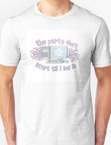 The party don't start til I log in Unisex T-Shirt