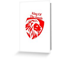 KING of The Jungle! Greeting Card