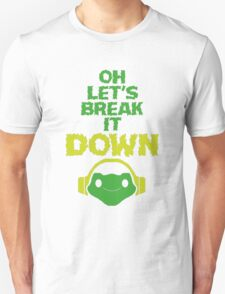 Oh, let's break it DOWN! Unisex T-Shirt