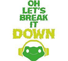 Oh, let's break it DOWN! Photographic Print