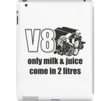 Only Milk & Juice come in 2 litres - V8 car engine fans iPad Case/Skin