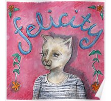 Felicity the cat Poster