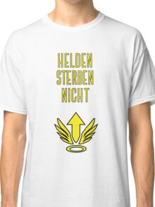 Helden sterben nicht! Classic T-Shirt