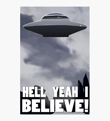 Hell Yeah - UFOs Photographic Print