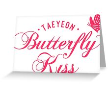 taeyeon butterfly kiss Greeting Card