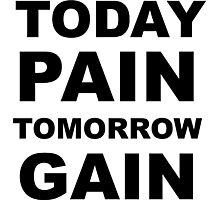 Today Pain, Tomorrow Gain. Photographic Print