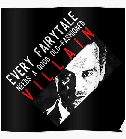 Every fairytale needs a good old-fashioned villain Poster