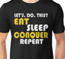 Eat Sleep Conquer Repeat Unisex T-Shirt