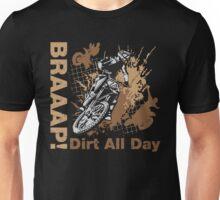 Braaap, Dirt All Day Unisex T-Shirt