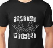 In metal we trust! Unisex T-Shirt