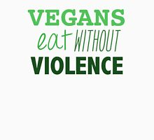 Vegans eat without violence Unisex T-Shirt