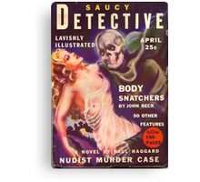 Saucy Detective: Body Snatchers Canvas Print