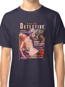 Saucy Detective: Body Snatchers Classic T-Shirt
