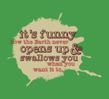 """""""It's funny how the Earth never opens up and swallows you..."""" (Buffy the Vampire Slayer) One Piece - Short Sleeve"""