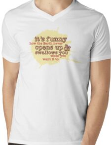 """""""It's funny how the Earth never opens up and swallows you..."""" (Buffy the Vampire Slayer) Mens V-Neck T-Shirt"""