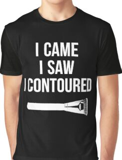 I Came i Saw i CONTOURED - Make up Artist Design brush Graphic T-Shirt