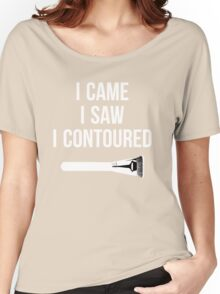 I Came i Saw i CONTOURED - Make up Artist Design brush Women's Relaxed Fit T-Shirt