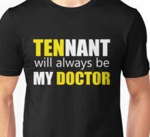 Tennant Is My Doctor Unisex T-Shirt