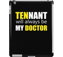 Tennant Is My Doctor iPad Case/Skin