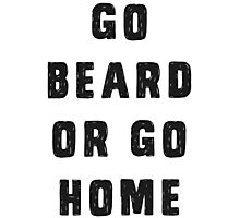 Go beard or go home Photographic Print