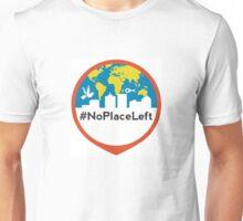 No Place Left World Unisex T-Shirt