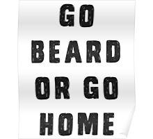 Go beard or go home Poster