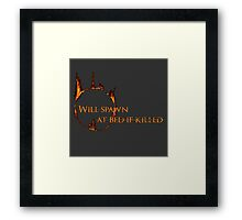 Will Spawn At Bed If Killed - Dark Souls Framed Print